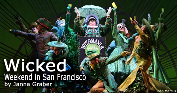 Wicked: Weekend in San Francisco